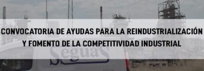 Convocatoria de ayudas para la Reindustrialización y Fomento de la Competitividad Industrial 2018
